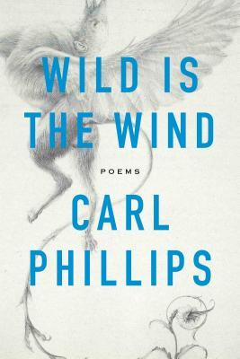 Wild Is the Wind: Poems