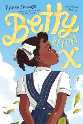 Betty Before X by Ilyasah Shabazz