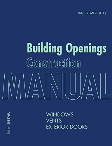 Building Openings Construction Manual: Windows, Vents, Exterior Doors