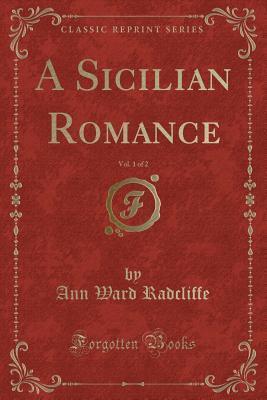 A Sicilian Romance, Vol. 1 of 2
