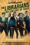 The Librarians and the Pot of Gold (The Librarians, #3)
