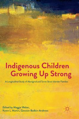Indigenous Children Growing Up Strong: A Longitudinal Study of Aboriginal and Torres Strait Islander Families