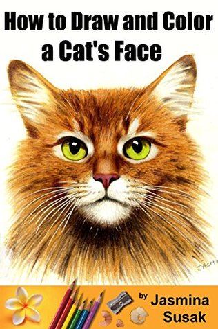 How to Draw and Color a Cat's Face: with Graphite and Colored Pencils