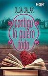 Contigo lo quiero todo by Olga Salar