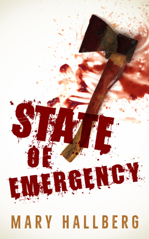 State of Emergency by Mary Hallberg