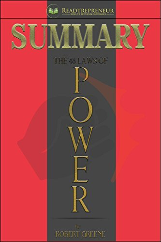 Summary: The 48 Laws of Power: by Robert Greene