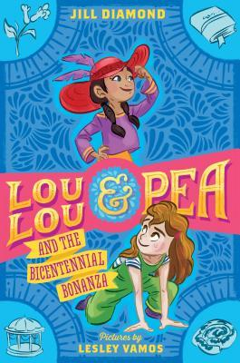 Lou Lou and Pea and the Bicentennial Bonanza