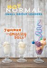 Not Normal Small Group Leaders: 7 Quirks of Amazing SGLs (You Lead Series Book 24)