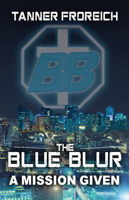 The Blue Blur: A Mission Given