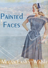 Painted Faces by Megan Easley-Walsh