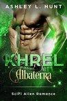 Khrel: A Scifi Alien Romance: Albaterra Mates Book 5