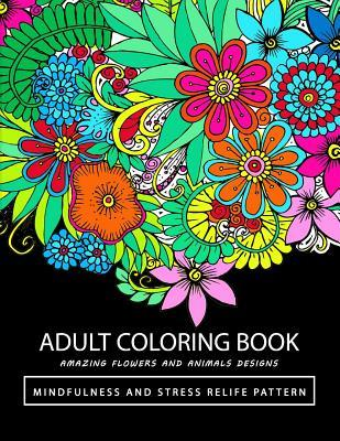 Adult Coloring Books: Amazing Flower and Animals