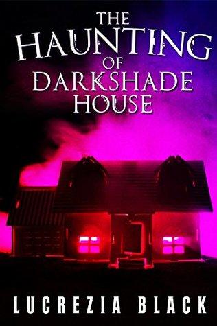The Haunting of Darkshade House