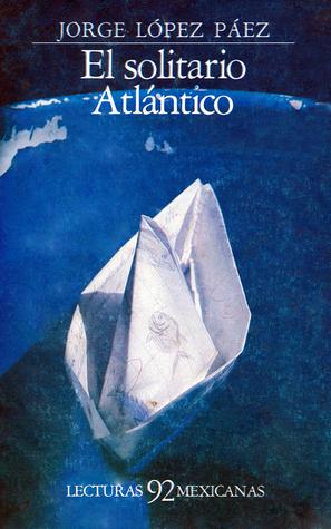El Solitario Atlántico by Jorge López Páez