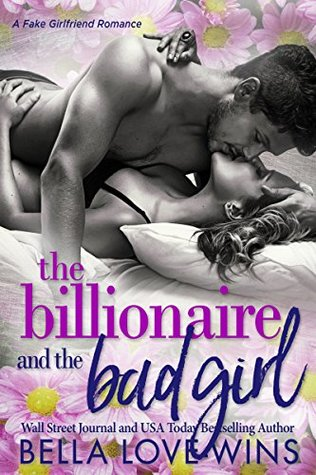 The Billionaire and the Bad Girl by Bella Love-Wins