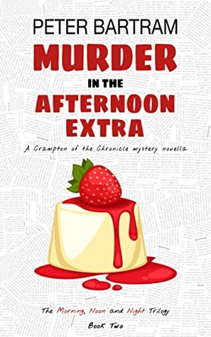 Murder in the Afternoon Extra (Morning, Noon and Night trilogy #2)