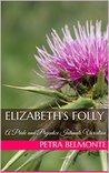 Elizabeth's Folly: A Pride and Prejudice Intimate Variation