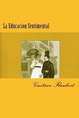 La Educacion Sentimental (Spanish) Edition