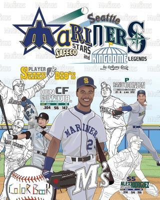 Seattle Mariners: Safeco Stars and Kingdome Legends: The Ultimate Baseball Coloring, STATS and Activity Book for Adults and Kids