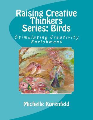 Raising Creative Thinkers Series: Birds: Stimulati...