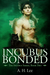 Incubus Bonded (The Incubus, #2)