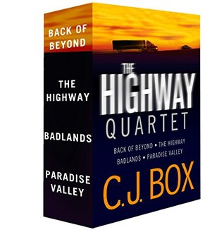The C.J. Box Highway Quartet Collection: Back of Beyond; The Highway; Badlands; Paradise Valley