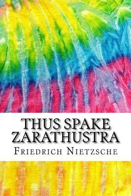 Thus Spake Zarathustra: Includes MLA Style Citations for Scholarly Secondary Sources, Peer-Reviewed Journal Articles and Critical Essays