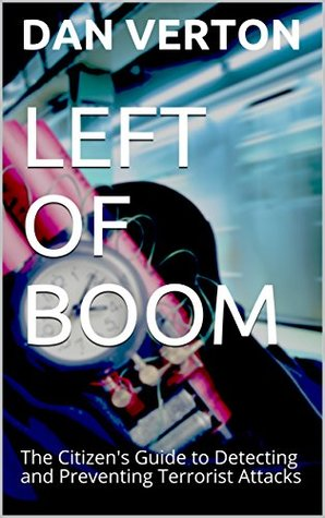 LEFT OF BOOM: The Citizen's Guide to Detecting and Preventing Terrorist Attacks