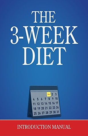 3 Week Diet : Shed Up to 23 Pounds in 21 Days