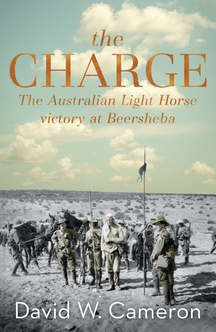 The Charge The Australian Light Horse victory at Beersheba