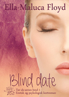 Blind date by Ella-Maluca Floyd
