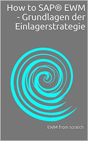 How to SAP® EWM - Grundlagen der Einlagerstrategie