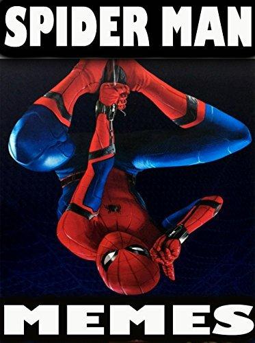 MEMES: Spiderman Homecoming Memes, Ultimate Memes, Guardians of the Galaxy Memes, Harry Potter Memes, Miner Minecraft Memes, DC Comics, Pikachu Books , Memes Free, Memes Xll