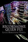Recordadme Quien Fui, Segunda Ed. by Lucia Herguedas