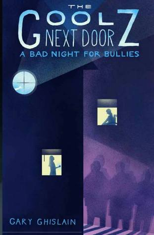 A Bad Night for Bullies (The Goolz Next Door, #1)