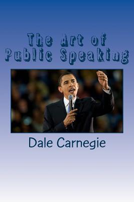 The Art of Public Speaking: Complete Training Course in Public Speaking