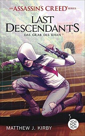 Das Grab des Khan (Assassin's Creed: Last Descendants #2)