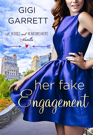 Her Fake Engagement by Gigi Garrett