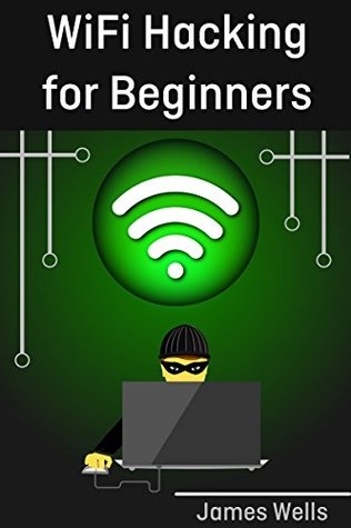 WiFi Hacking for Beginners: Learn Hacking by Hacking WiFi networks