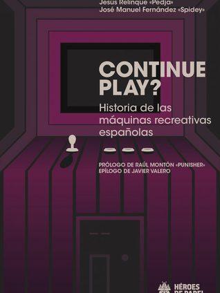 Continue Play? Historia de las máquinas recreativas españolas