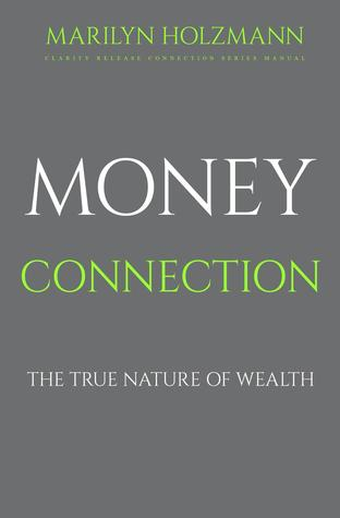 Money Connection: Clarity Release Connection Series Manual