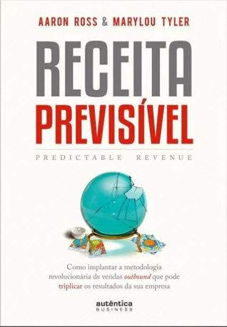 Predictable Revenue: Turn Your Business Into a Sales Machine with ...