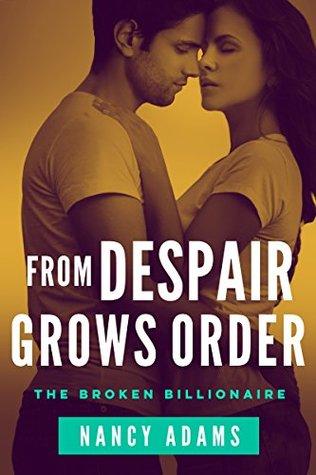 From Despair Grows Order: The Broken Billionaire S...