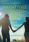 Un cattivo ragazzo come te by Huntley Fitzpatrick