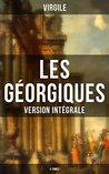 Les Géorgiques (Version intégrale - 4 Tomes): Le chef-d'œuvre de la littérature latine