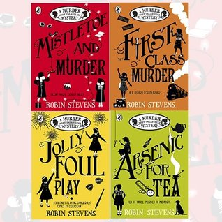 Robin Stevens Collection A Murder Most Unladylike Mystery 4 Books Bundle with Gift Journal (Mistletoe and Murder, First Class Murder, Jolly Foul Play, Arsenic For Tea)