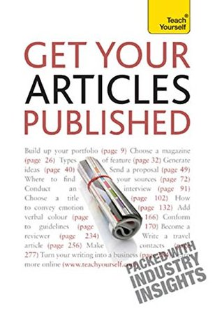 Get Your Articles Published: Teach Yourself: How to write great non-fiction for publication