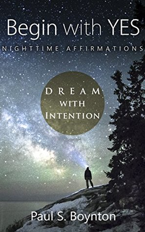 Begin with Yes - Nighttime Affirmations
