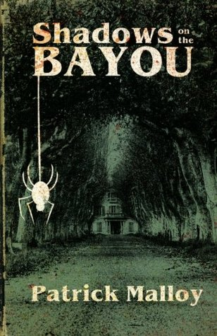 Shadows on the Bayou by Patrick Malloy