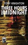 Three Hours Past Midnight by Tony Knighton